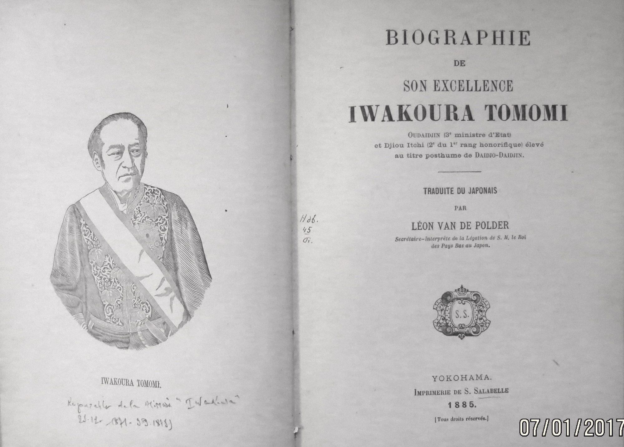 Biographie de son Excellence Iwakoura Tomomi, oudaijin (3e ministre d'Etat) et Dijiou Itchi (2e du 1er rang honorifique) élevé au titre posthume de Daidjo-Daidjin