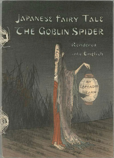 Japanese Fairy Tale Second Series No.1: The Goblin Spider : Rendered into English by Lafcadio Hearn
